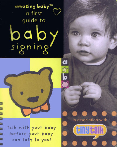 Baby You Re Amazing: Amazing Baby A First Guide To Baby Signing