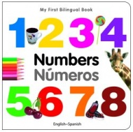 My First Bilingual Book - Numbers (Spanish - English)