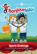 Bonjour Milo ! Sports Challenge - A musical story for young learners of French
