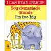 I can read Spanish - Soy demasiado grande / I'm too big