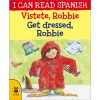 I can read Spanish - Vístete, Robbie / Get dressed, Robbie