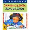 I can read French - Dépêche-toi, Molly / Hurry up, Molly
