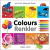My First Bilingual Book - Colours (Turkish & English)