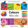 My First Bilingual Book - Colours (Vietnamese & English)
