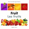My First Bilingual Book - Fruit (French - English)