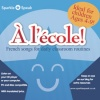 Á l'école - French songs for daily classroom routines