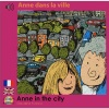 Anne dans la ville / Anne in the city - French & English