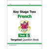CGP Key Stage Two French: Targeted Question Book (Year 5)