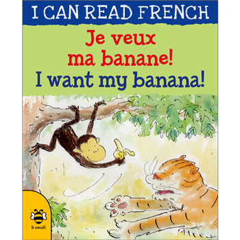 I can read French - Je veux ma banane ! / I want my banana!