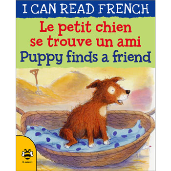 I can read French - Le petit chien se trouve un ami / Puppy finds a friend