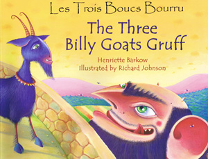 The Three Billy Goats Gruff / Les Trois Boucs Bourru (French - English)
