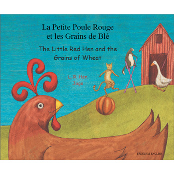 The Little Red Hen & The Grains of Wheat: French & English