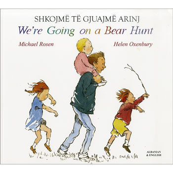 We're Going on a Bear Hunt: Albanian & English