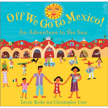 Off We Go to Mexico: An Adventure in the Sun