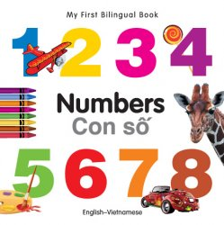 My First Bilingual Book - Numbers (Vietnamese - English)
