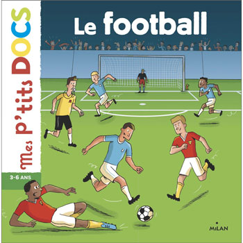 Mes p'tits docs - Le football