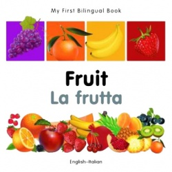 My First Bilingual Book - Fruit (Italian - English)