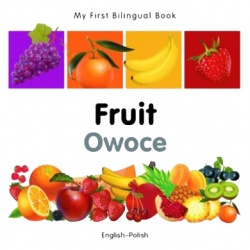 My First Bilingual Book - Fruit (Polish - English)