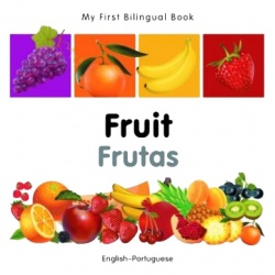 My First Bilingual Book - Fruit (Portuguese - English)