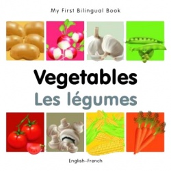 My First Bilingual Book - Vegetables (French - English)