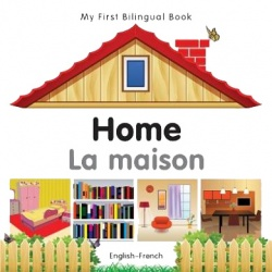 My First Bilingual Book - Home (French - English)