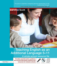 Teaching English as an Additional Language 5-11 - A whole school resource file