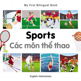 My First Bilingual Book - Sports (Vietnamese - English)