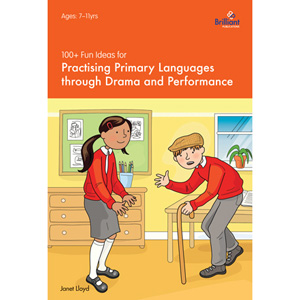 100+ Fun Ideas for Practising Primary Languages through Drama and Performance
