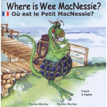 Where is Wee MacNessie? / Où est le Petit MacNessie (French - English)