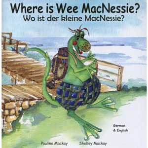 Where is Wee MacNessie? / Wo ist der kleine MacNessie? (German - English)