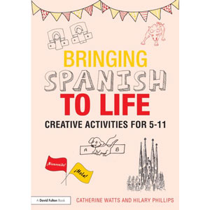 Bringing Spanish to Life - Creative activities for 5 - 11