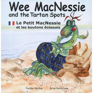 Wee MacNessie and the Tartan Spots / Le Petit MacNessie et les boutons écossais (French - English)