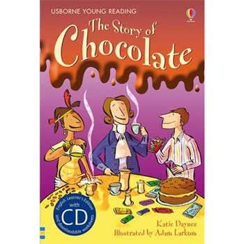 Usborne English Learner's Editions 4: Upper Intermediate - The Story of Chocolate