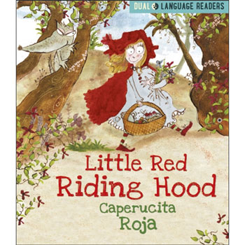 Spanish Dual Language Readers - Little Red Riding Hood: Caperucita Roja