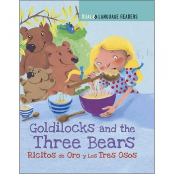 Spanish Dual Language Readers - Goldilocks and the Three Bears: Ricitos De Oro Y Los Tres Osos