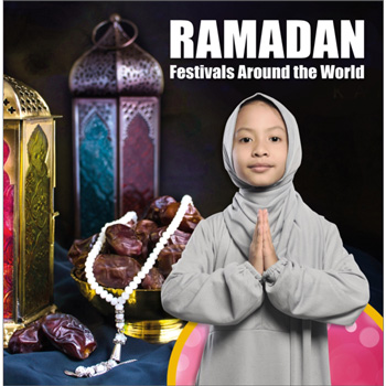 Festivals Around the World: Ramadan