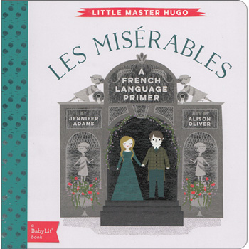 Les Misérables : A BabyLit® French Primer