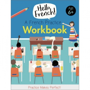 Hello French! A French Practice Workbook