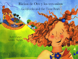 Goldilocks & The Three Bears / Ricitos de Oro y los Tres Ositos (Spanish)