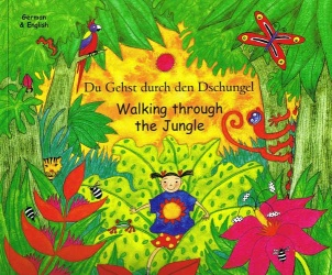 Walking Through the Jungle / Du Gehst durch den Dschungel (German - English)