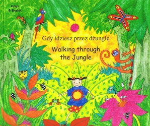 Walking Through the Jungle / Gdy idziesz przez dżunglę (Polish - English)