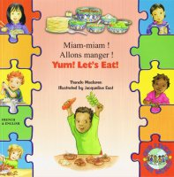 Yum! Let's Eat! / Miam-miam! Allons manger! (French / English)