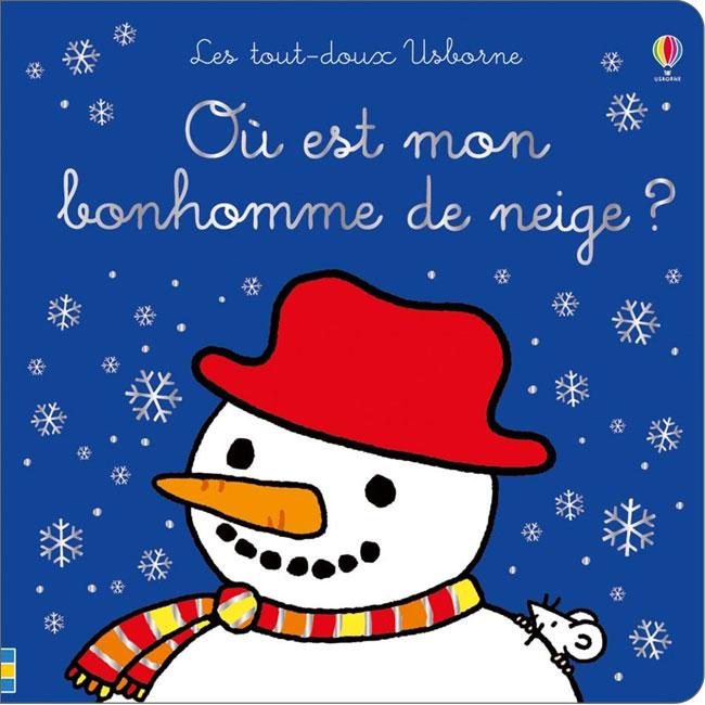 Où Est Mon Bonhomme De Neige Usborne Touchy Feely French Book