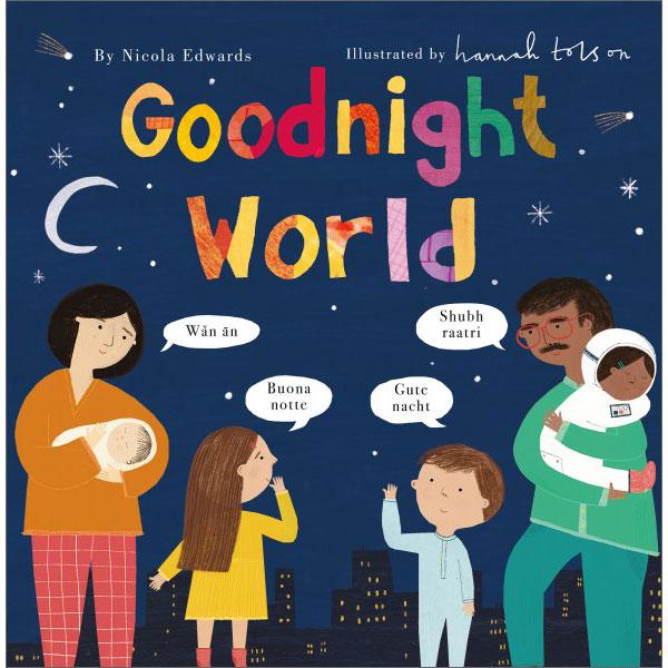 Goodnight World By Nicola Edwards 9781848578043 9781838910365 Little Linguist