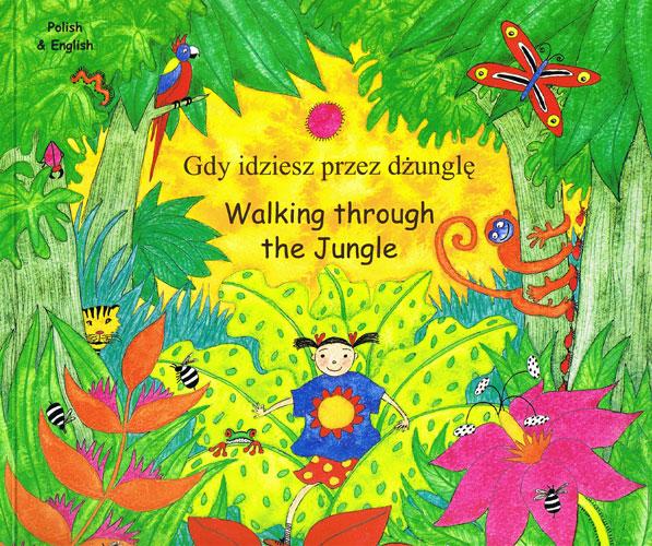 Walking Through The Jungle / Gdy Idziesz Przez Dżunglę
