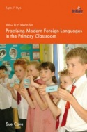 100+ Fun Ideas for Practising Modern Foreign Languages in the Primary Classroom