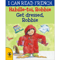 I can read French - Habille-toi Robbie / Get dressed Robbie