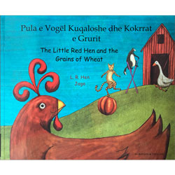 The Little Red Hen & The Grains of Wheat: Albanian & English