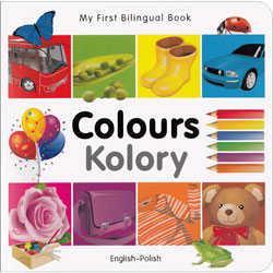 My First Bilingual Book - Colours (Polish & English)