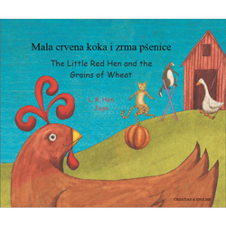 The Little Red Hen & The Grains of Wheat: Croatian & English